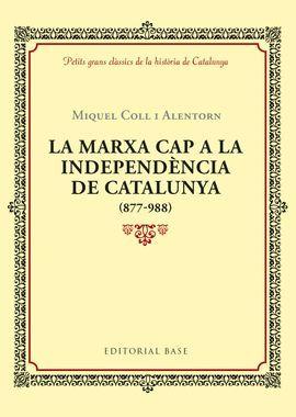 MARXA CAP A LA INDEPENDÈNCIA DE CATALUNYA (877-988), LA