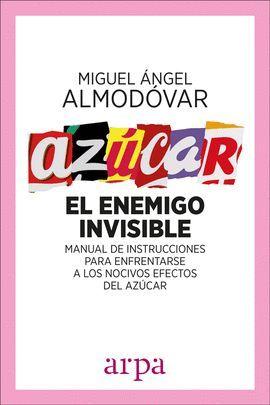 AZÚCAR. EL ENEMIGO INVISIBLE