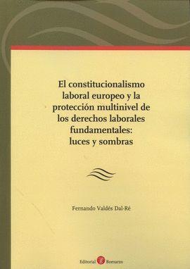 CONSTITUCIONALISMO LABORAL EUROPEO Y LA PROTECCIÓN MULTINIVEL DE LOS DERECHOS LABORALES FUNDAMENTALES