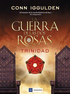 GUERRA DE LAS DOS ROSAS, LA  -  II TRINIDAD