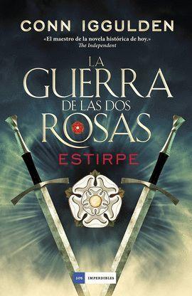 GUERRA DE LAS DOS ROSAS, LA - III ESTIRPE