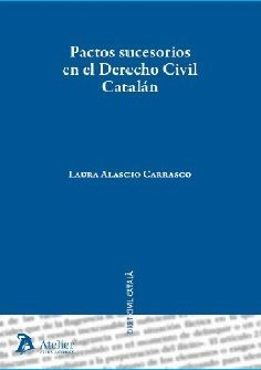 PACTOS SUCESORIOS EN EL DERECHO CIVIL CATALÁN.