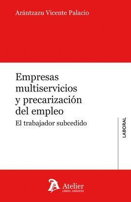 EMPRESAS MULTISERVICIOS Y PRECARIZACIÓN DEL EMPLEO