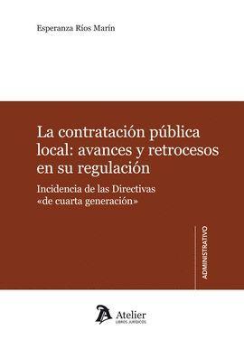 CONTRATACIÓN PÚBLICA LOCAL: AVANCES Y RETROCESOS EN SU REGULACIÓN, LA
