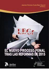 NUEVO PROCESO PENAL TRAS LA REFORMA DE 2015, EL