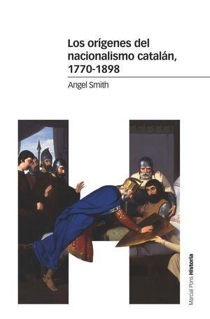 ORÍGENES DEL NACIONALISMO CATALÁN, 1770-1898, LOS