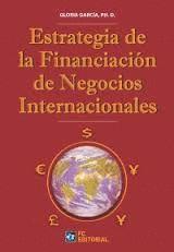 ESTRATEGIA DE LA FINANCIACIÓN DE NEGOCIOS INTERNACIONALES