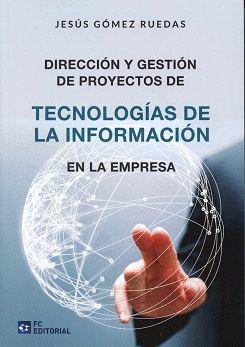 DIRECCIÓN Y GESTIÓN DE PROYECTOS DE TECNOLOGIAS DE LA INFORMACIÓN EN LA EMPRES