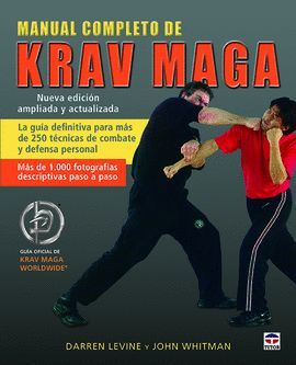 MANUAL COMPLETO DE KRAV MAGA. NUEVA EDICIÓN ACTUALIZADA