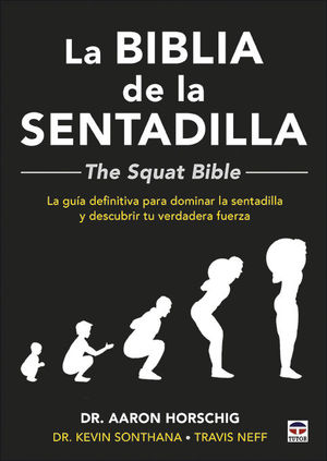 BIBLIA DE LA SENTADILLA, LA  - THE SQUAT BIBLE -