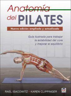 ANATOMIA DEL PILATES (NUEVA EDICION AMPLIADA Y ACTUALIZADA)