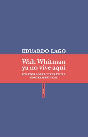 WALT WHITMAN YA NO VIVE AQUÍ