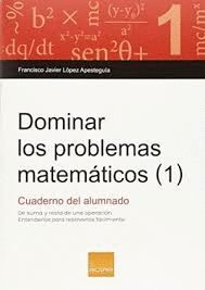 DOMINAR LOS PROBLEMAS MATEMÁTICOS ( 2)