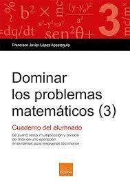 DOMINAR LOS PROBLEMAS MATEMÁTICOS (3)