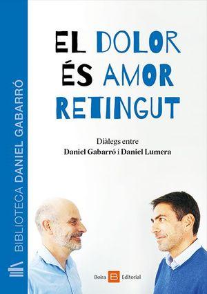 DOLOR ÉS AMOR RETINGUT, EL
