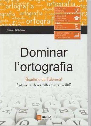 DOMINAR L'ORTOGRAFIA - QUADERN DE L'ALUMNAT