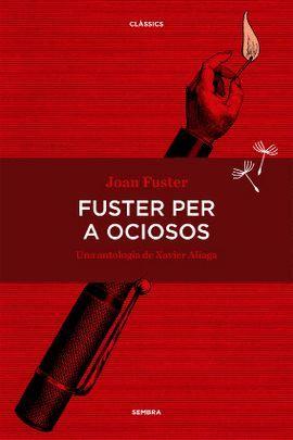 FUSTER PER A OCIOSOS