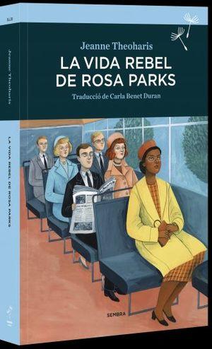 VIDA REBEL DE ROSA PARKS, LA