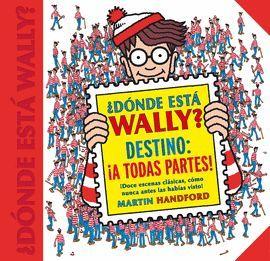 DÓNDE ESTÁ WALLY? DESTINO: ¡A TODAS PARTES!