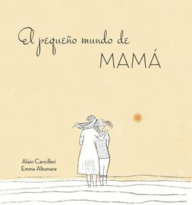 PEQUEÑO MUNDO DE MAMÁ, EL
