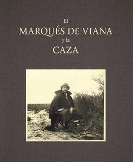 MARQUÉS DE VIANA Y LA CAZA, EL