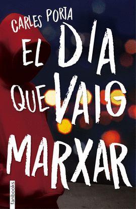 DIA QUE VAIG MARXAR, EL