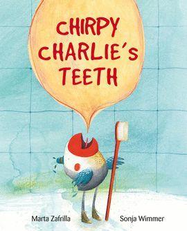 CHIRPY CHARLIE'S TEETH