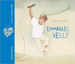EMMANUEL KELLY. ¡SUEÑA A LO GRANDE!