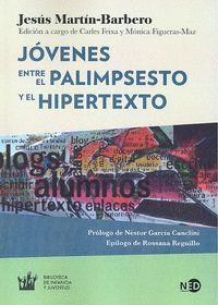 JÓVENES. ENTRE EL PALIMPSESTO Y EL HIPERTEXTO