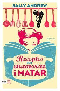 RECEPTES PER ENAMORAR I MATAR