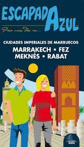 CIUDADES IMPERIALES DE MARRUECOS (RABAT, FEZ, MARRAKECH). ESCAPADA AZUL