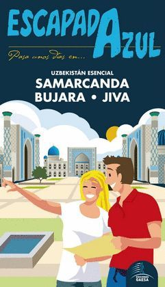 SAMARCANDA, BUJARA, JIVA (UZBEKISTAN), ESCAPADA AZUL