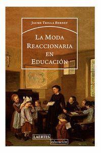 MODA REACCIONARIA EN EDUCACIÓN, LA