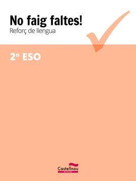 NO FAIG FALTES! REFORÇ DE LLENGUA 2N ESO