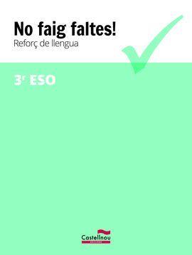 NO FAIG FALTES! REFORÇ DE LLENGUA 3R ESO
