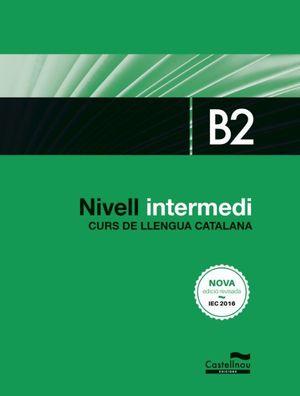 NIVELL INTERMEDI B2. CURS DE LLENGUA CATALANA