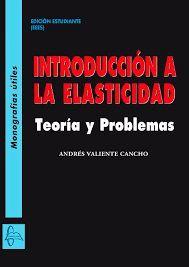 INTRODUCCIÓN A LA ELASTICIDAD LINEAL. MONOGRAFIAS ÚTILES. ED. ESTUDIANTE