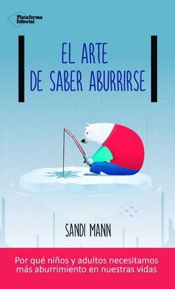 ARTE DE SABER ABURRIRSE, EL