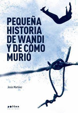 PEQUEÑA HISTORIA DE WANDI Y DE CÓMO MURIÓ