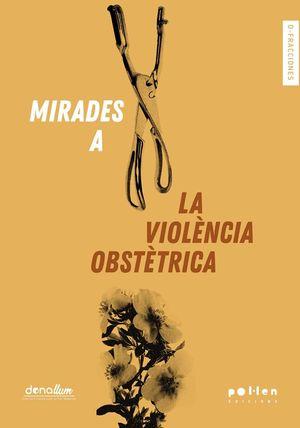 MIRADES A LA VIOLÈNCIA OBSTÈTRICA