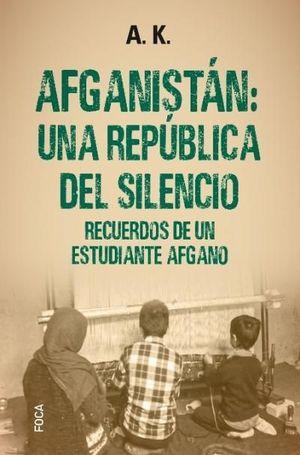 AFGANISTAN: UNA REPUBLICA DEL SILENCIO