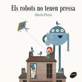 ROBOTS NO TENEN PRESSA, ELS