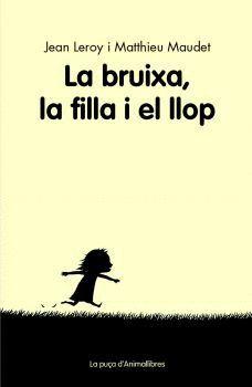 BRUIXA, LA FILLA I EL LLOP, LA