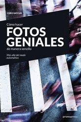 CÓMO HACER FOTOS GENIALES DE MANERA SENCILLA