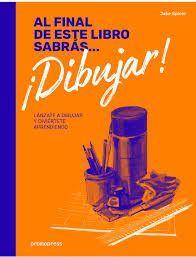 AL FINAL DE ESTE LIBRO SABRAS DIBUJAR