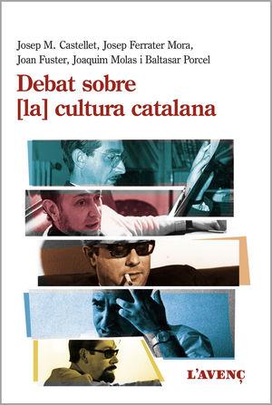 DEBAT SOBRE ( LA ) CULTURA CATALANA