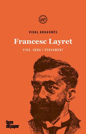 FRANCESC LAYRET - VIDA, OBRA I PENSAMENT
