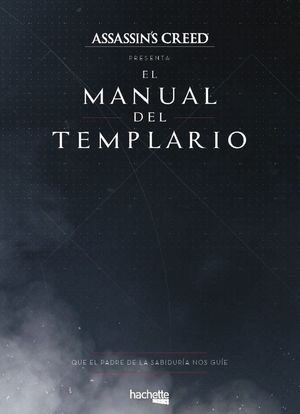 ASSASSIN'S CREED - EL MANUAL DEL TEMPLARIO