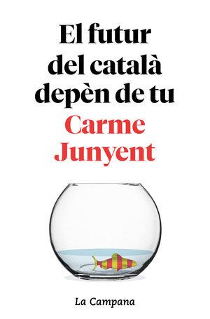 FUTUR DEL CATALÀ DEPÈN DE TU, EL
