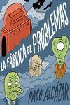 FÁBRICA DE PROBLEMAS, LA
